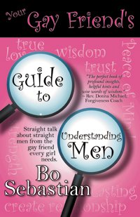 Your Gay Friend's Guide to Understanding Men